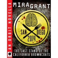 San Diego 2014: The Last Stand of the California Browncoats (Newsflesh Trilogy, #0.6) - Mira Grant