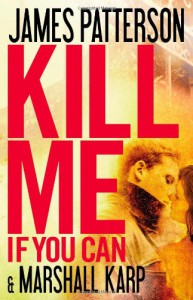 Kill Me If You Can - James Patterson, Marshall Karp