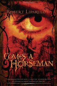 Comes a Horseman - Robert Liparulo