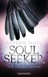 Soul Seeker - Vom Schicksal bestimmt (Soul Seekers, #1) - Alyson Noel, Ariane Böckler