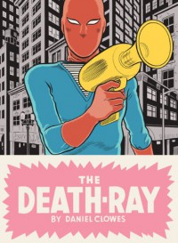 The Death-Ray - Daniel Clowes