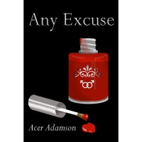 Any Excuse (Max & Skyler 2) - Acer Adamson