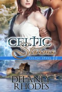 Celtic Storms (Celtic Steel, #1) - Delaney Rhodes