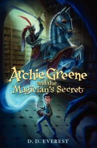 Archie Greene and the Magician's Secret - D.D. Everest