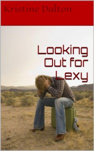 Looking Out for Lexy - Kristine Dalton