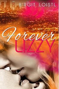 Forever Lizzy - Birgit Loistl