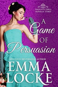 A Game of Persuasion - Emma Locke