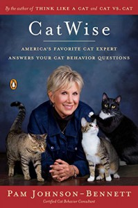 CatWise: America's Favorite Cat Expert Answers Your Cat Behavior Questions - Pam Johnson-Bennett