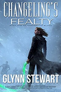 Changeling's Fealty (Changeling Blood Book 1) - Glynn Stewart