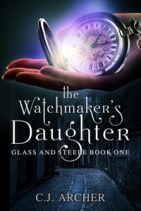 The Watchmaker's Daughter - C.J. Archer