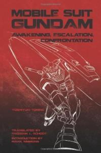 Mobile Suit Gundam: Awakening, Escalation, Confrontation - Yoshiyuki Tomino