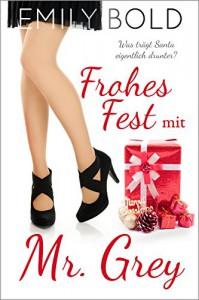 Frohes Fest mit Mr. Grey: Was trägt Santa eigentlich drunter? - Emily Bold