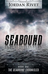 Seabound (Seabound Chronicles) (Volume 1) - Jordan Rivet