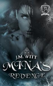 Mina's Revenge  - J.M. Witt, Woodland Creek