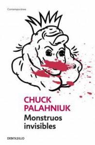 Monstruos invisibles - Chuck Palahniuk, Catalina Martínez Muñoz