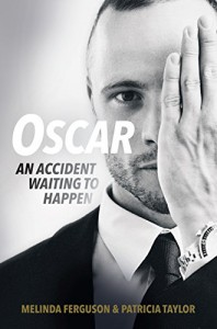 Oscar: An Accident Waiting to Happen - Melinda Ferguson, Patricia Taylor