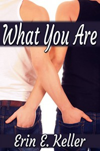 What You Are - Erin E. Keller