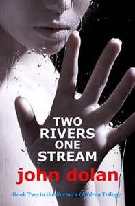 Two Rivers, One Stream (Karma's Children #2) - John  Dolan