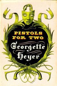 Pistols For Two - Georgette Heyer