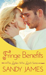 Fringe Benefits (The Ladies Who Lunch) - Sandy James