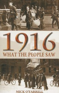 1916: What the People Saw - Mick O'Farrell