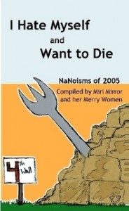 I Hate Myself and Want to Die: Nanoisms of 2005 - Miri Mirror