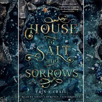 House of Salt and Sorrows - Erin A Craig