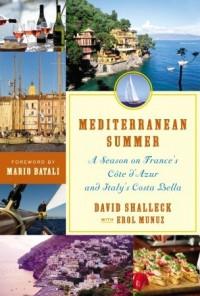 Mediterranean Summer: A Season on France's Côte d'Azur and Italy's Costa Bella - Erol Munuz, David Shalleck