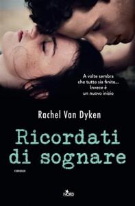 Ricordati di sognare - Rachel Van Dyken, Francesca Toticchi