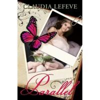 Parallel (Travelers, #1) - Claudia Lefeve