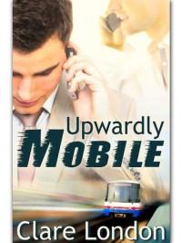 Upwardly Mobile - Clare London