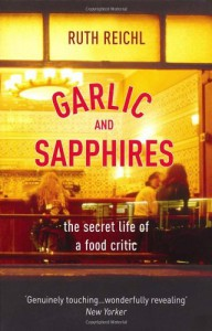 Garlic And Sapphires - Ruth Reichl