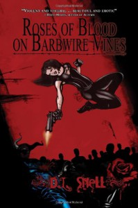 Roses of Blood on Barbwire Vines - D.L. Snell