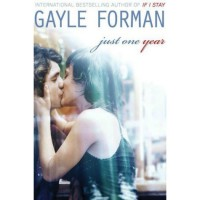Just One Year (Just One Day, #2) - Gayle Forman