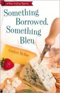 Something Borrowed, Something Bleu - Cricket McRae