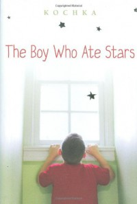 The Boy Who Ate Stars - Kochka