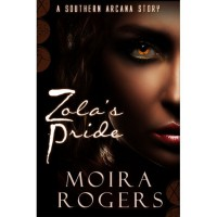 Zola's Pride (Southern Arcana, #2.5) - Moira Rogers