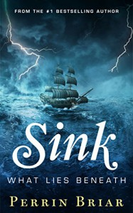 Sink: What Lies Beneath - Perrin Briar