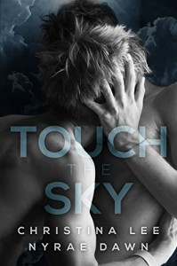 Touch the Sky (Free Fall Book 1) - Nyrae Dawn, Christina Lee