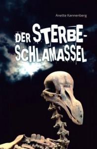 Der Sterbeschlamassel (Das Dododilemma) - Anette Kannenberg