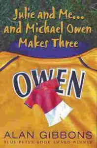 Julie and Me . . . and Michael Owen Makes Three - Alan Gibbons
