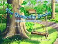The Dragonfly Secret: A Story of Boundless Love - Clea Adams;John Adams