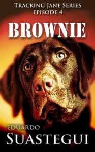 Brownie: Tracking Jane, episode 4 (Volume 4) - Eduardo Suastegui