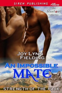 An Impossible Mate (Strength of the Pack 1) - Joy Lynn Fielding