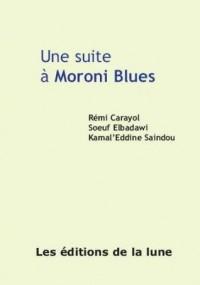 Une suite à Moroni Blues - Rémi Carayol, Soeuf Elbadawi, Kamal'Eddine Saindou