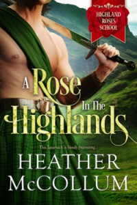 A Rose in the Highlands - Heather McCollum