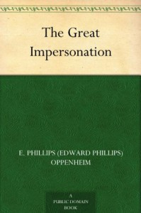 The Great Impersonation - E. Phillips Oppenheim