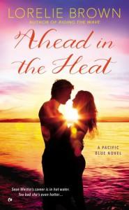 Ahead in the Heat - Lorelie Brown