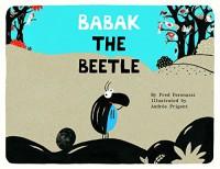Babak the Beetle - Fred Paranuzzi, Andree Prigent