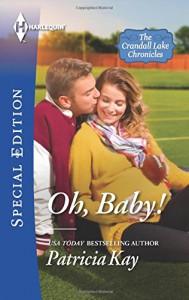 Oh, Baby! (The Crandall Lake Chronicles) - Patricia Kay